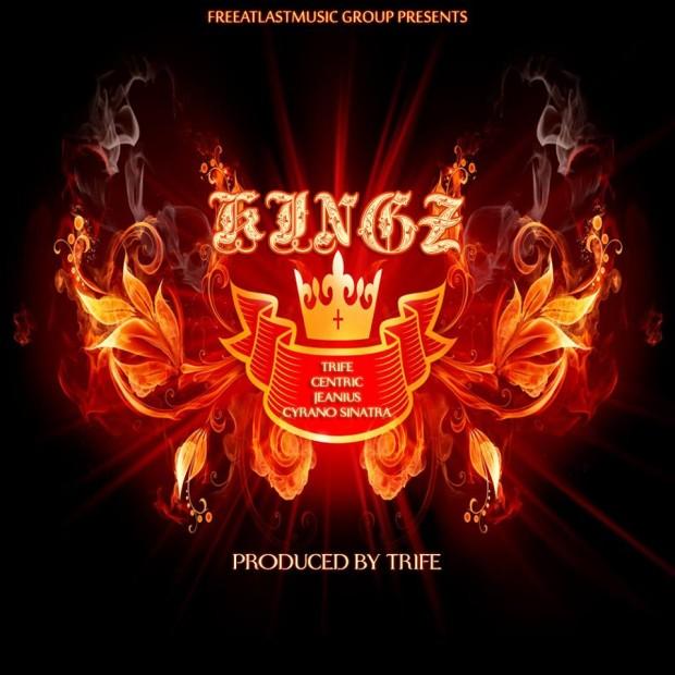 FreeAtLastMusic Group – KINGZ Feat.Trife, Centric, Jeanius & Cyrano Sinatra (Prod.Trife) – NEW SINGLE