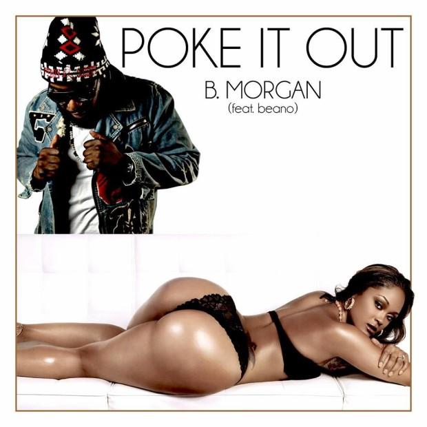 R&B Artist B. Morgan – POKE IT OUT