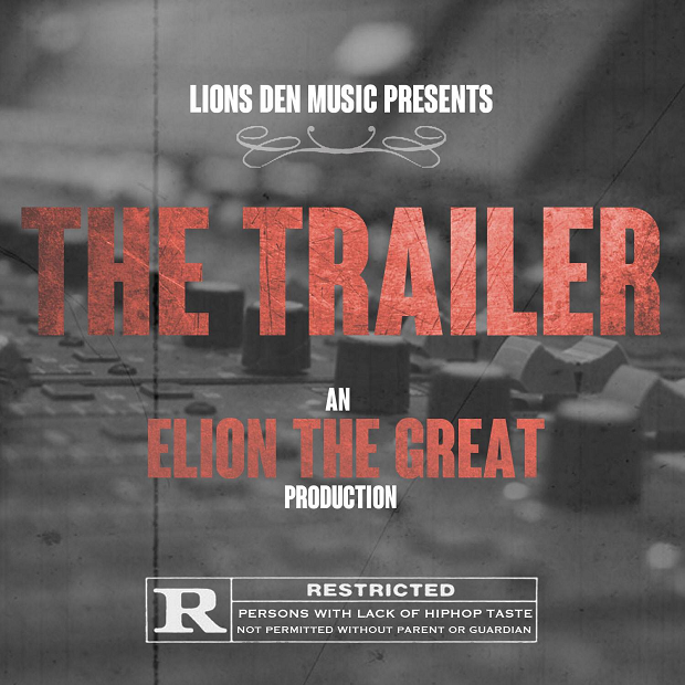 Elion The Great – 'The Trailer' (Mixtape)
