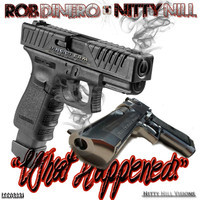 "ROB DINERO x NITTY NILL ""WHAT HAPPENED?"""