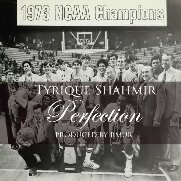 Tyrique Shahmir – Perfection (Prod. RMUR)