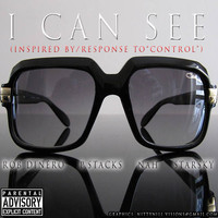 ROB DINERO – I CAN SEE (INSPIRED BY/RESPONSE TO CONTROL)