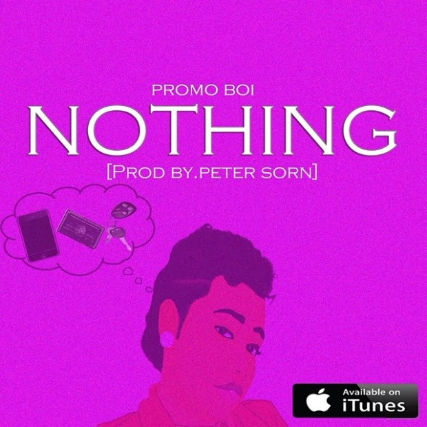 PromoBoi – Nothing Prod By.PeterSorn
