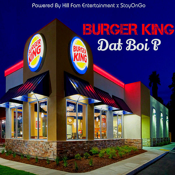 """Dat Boi P titled ""Burger King."""