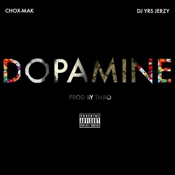 Chox-Mak Ft. DJ YRS Jerzy – DopeAMine (Prod. By TMPO)