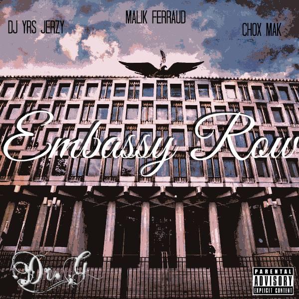 DJ YRS Jerzy Ft. Malik Ferraud & Chox-Mak – Embassy Row (Prod. By DR. G)