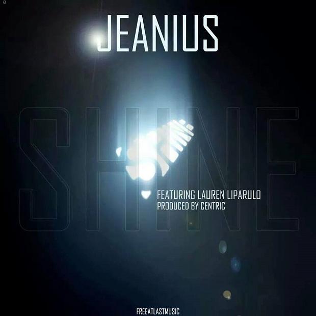 """Jeanius + Lauren Liparulo – """"Shine"""" (Prod. by Centric)"""