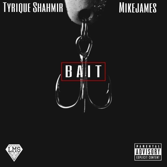 Tyrique Shahmir – Bait