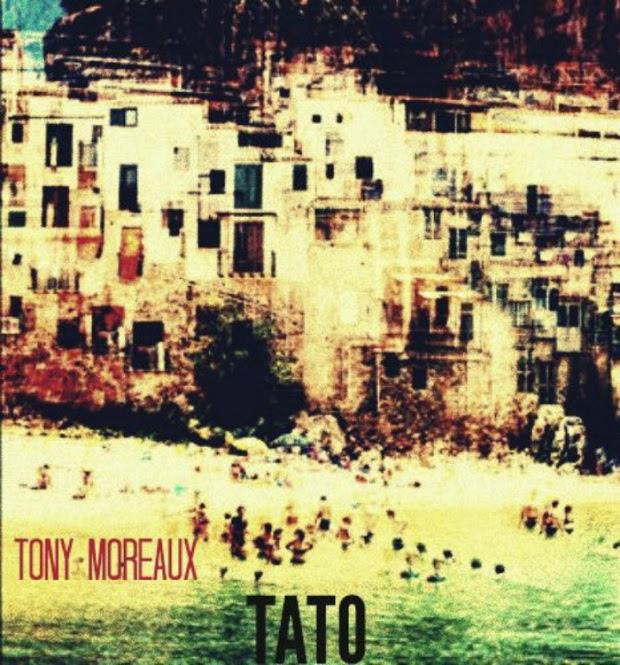 """Tony Moreaux – """"TATO"""""""