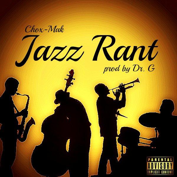 Chox-Mak Ft. DJ YRS Jerzy – Jazz Rant (Prod. By Dr.G)