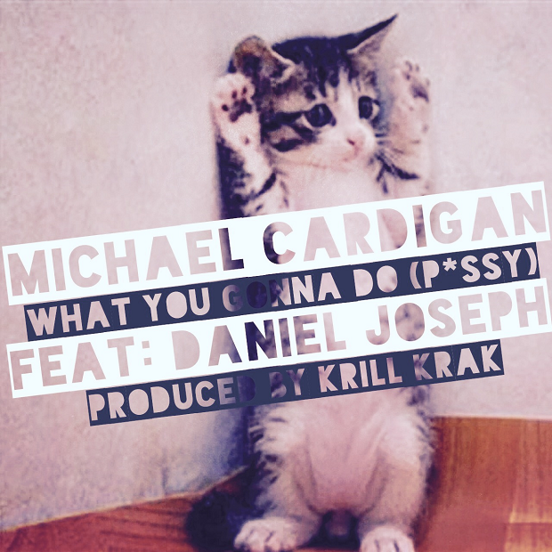 "Michael Cardigan (St. Joe Louis) x Daniel Joseph – ""What You Gonna Do"""