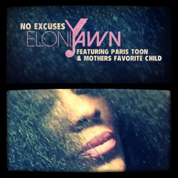 Eloni Yawn – No Excuses – ft. Paris Toon and Mothers Favorite Child