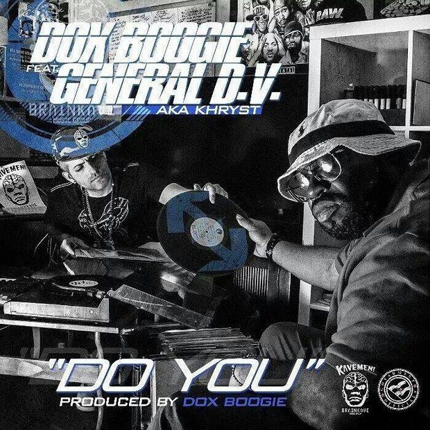 "General D.V. (Alias Khryst) & Dox Boogie – ""Do You"""