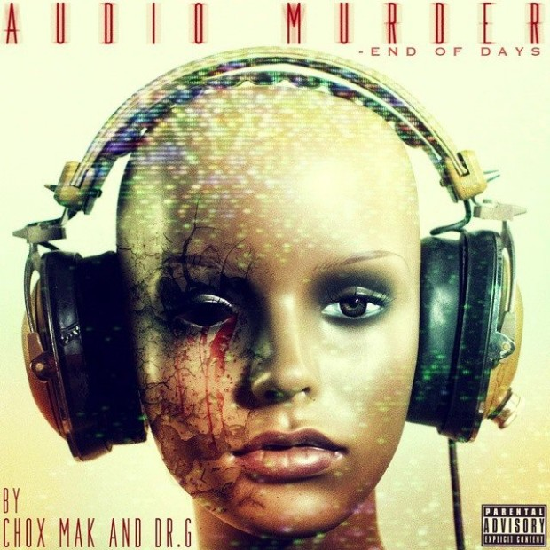 Chox-Mak X Dr.G(UK)-Audio Murder: END OF DAYS (EP)