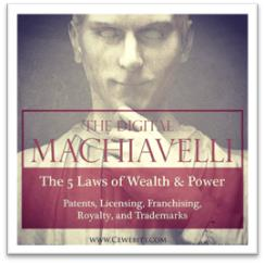 """""""The Digital Machiavelli: The Five Laws of Wealth & Power"""""""