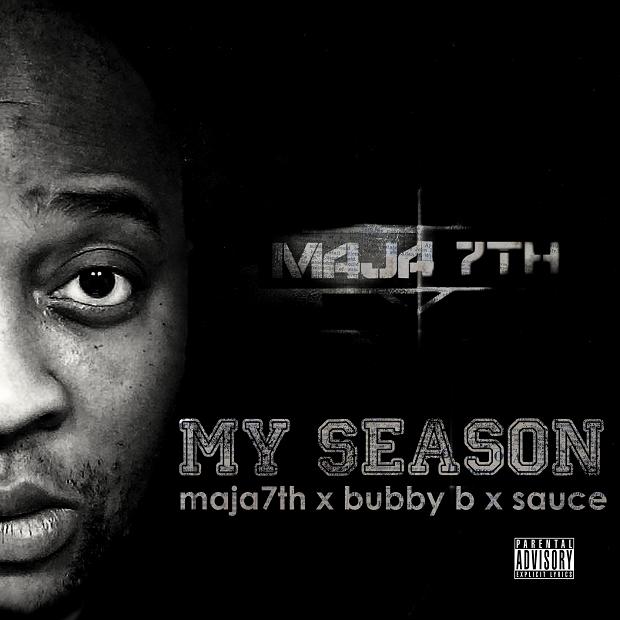 """Maja7th + Bubby B + Sauce – """"My Season"""""""