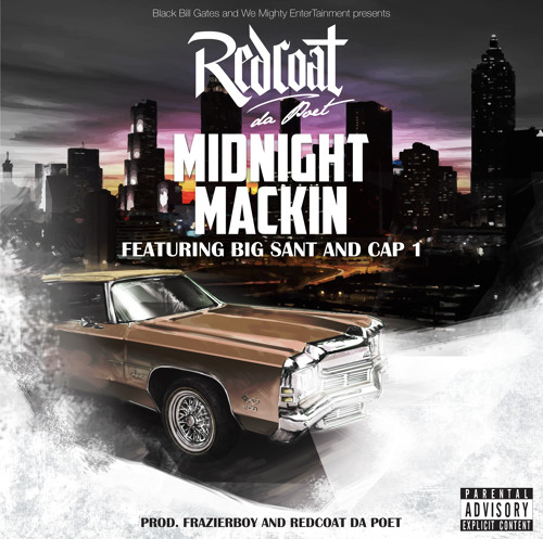 Redcoat Da Poet ft. Big Sant and Cap 1 – Midnight Mackin (Prod. Frazierboy and Redcoat Da Poe)