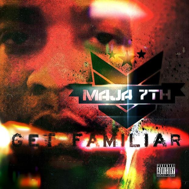 "[Album] Maja7th – ""Get Familiar"" (Freddie Gibbs, ADD-2, Mikkey Halsted)"