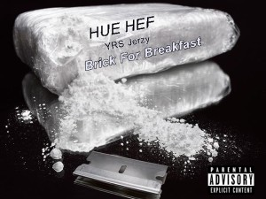 Hue Hef x YRS Jerzy - Brick For Breakfast