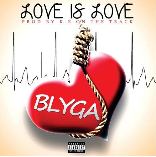 BLYGA – Love Is Love (Prod By K.E OnTheTrack)