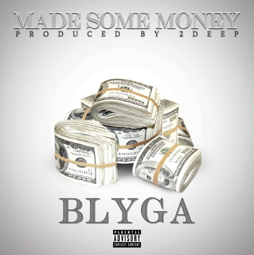 BLYGA – Made Some Money (Prod By. 2Deep)