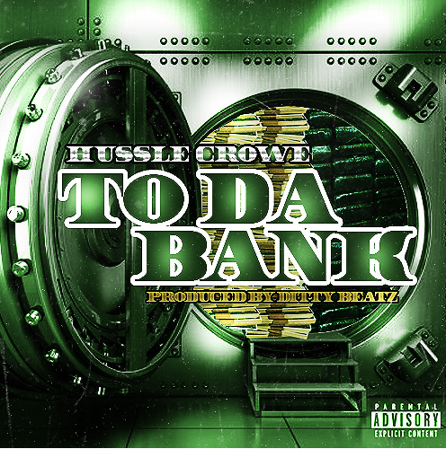 Hussle Crowe presents To Da Bank (prod by Ditty Beatz)