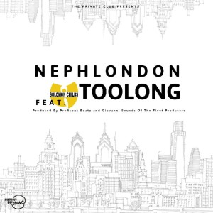 Nephlondon x Solomon Childs - Too Long