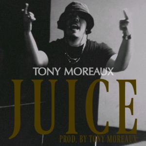 Tony Moreaux - Juice