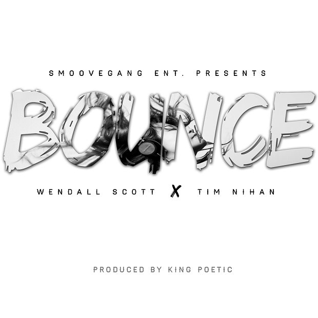 "Wendall Scott & Tim Nihan – ""Bounce"" (Producer: King Poetic)"