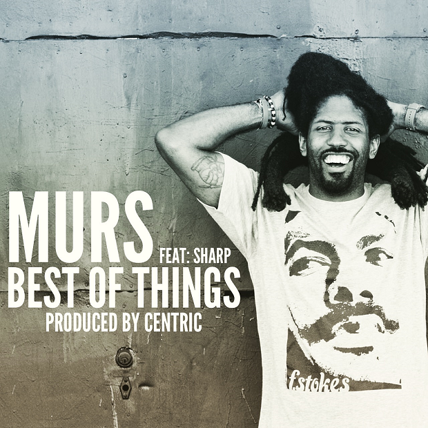 "MURS – ""Best Of Things"" (Producer: Centric)"