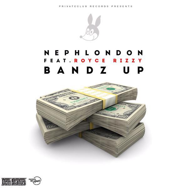 NephLon Don Ft. Royce Rizzy - Bandz Up
