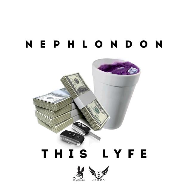 NephLon Don x YRS Jerzy – This Lyfe