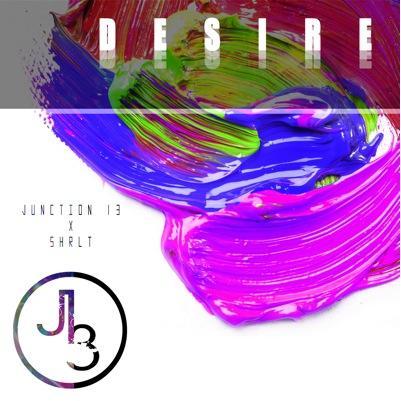 Junction 13 x Shrlt – Desire