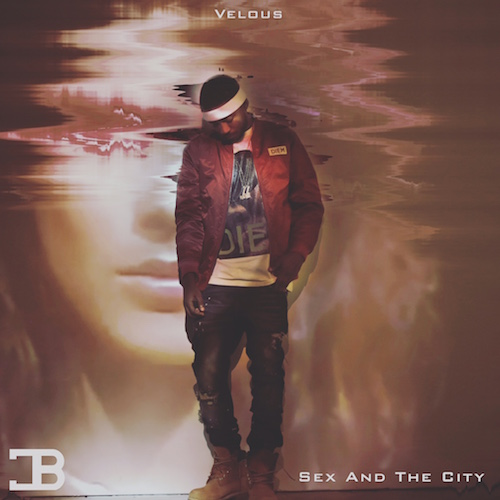 Velous – Sex And The City (Prod. Velous)