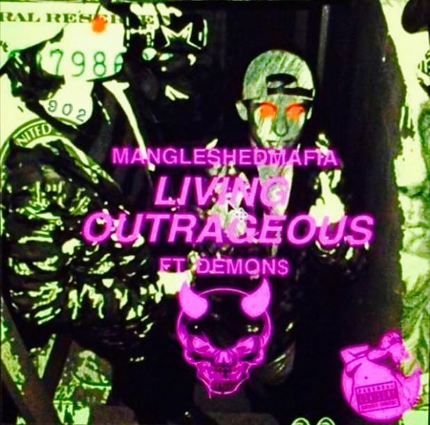 MangleShedMafia x Demon$ – Living OutRAGEous