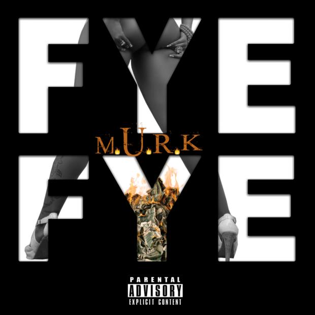 Murk Traxx – Fye Fye