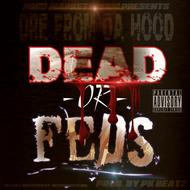 Dead Or Feds @DreFromDaHood #MindOnAMillion
