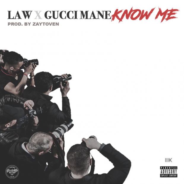 Law – Know Me feat. Gucci Mane (Prod. by Zaytoven)