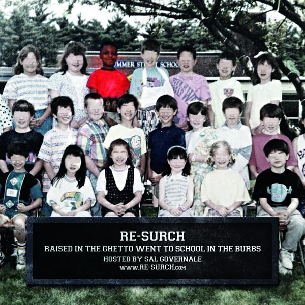 RE-SURCH – Raised In The Ghetto Went To School In The Burbs