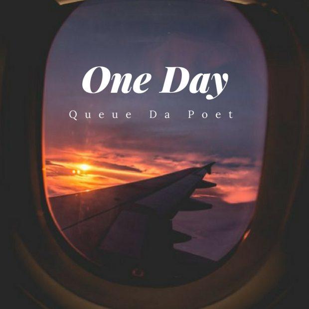 Queue Da Poet- One Day