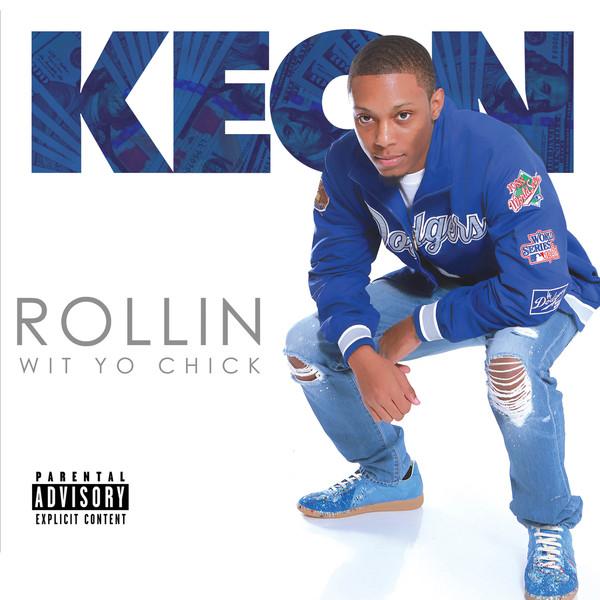 Keon100k – Rollin Wit Yo Chick
