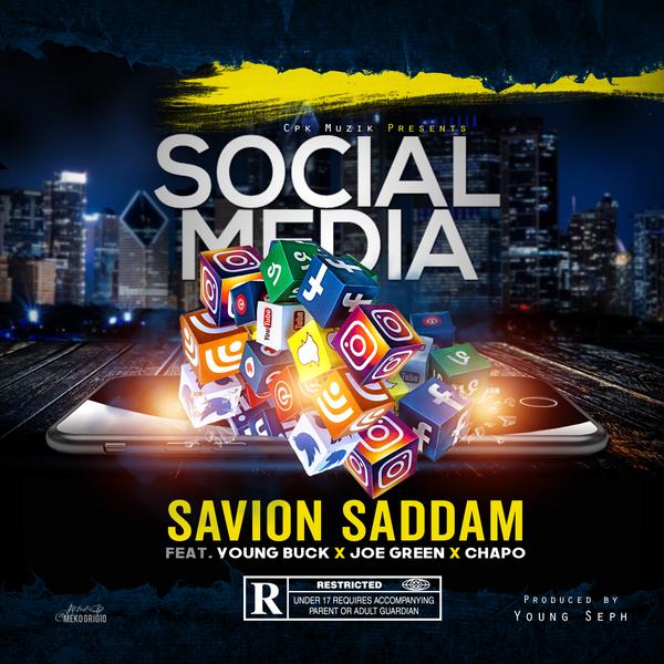 Savion Saddam Ft. Young Buck, Joe Green & Chapo – Social Media