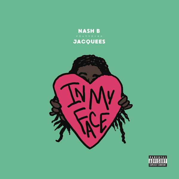 Nash B Ft. Jacquees – In My Face