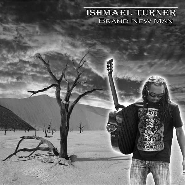 Ishmael Turner – Brand New Man