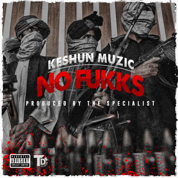 Keshun Muzic – No Fukks