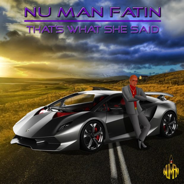 Nu Man Fatin – That's What She Said