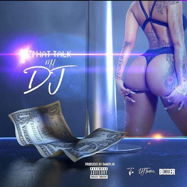 Phat Talk – My DJ