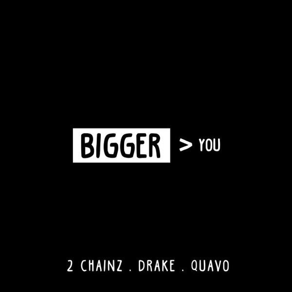 2 Chainz Ft. Drake & Quavo – Bigger Than You