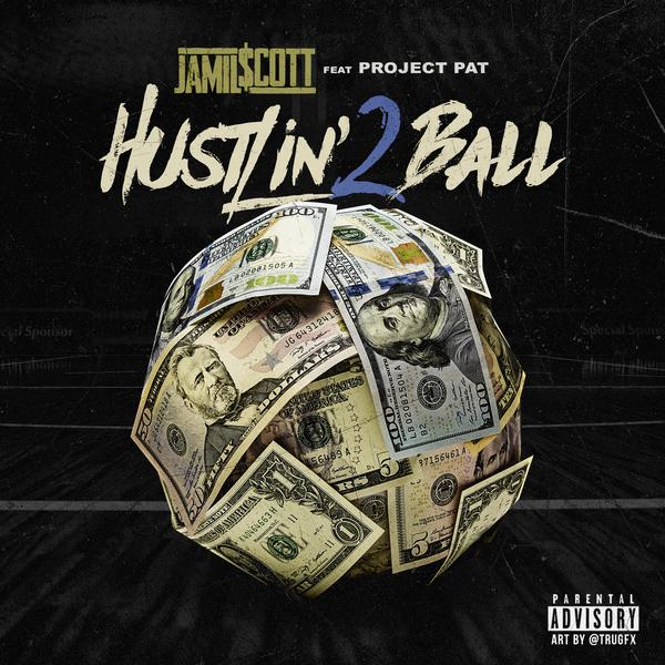 Jamil $cott Ft. Project Pat – Hustlin' 2 Ball