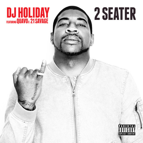 DJ Holiday Ft. Quavo & 21 Savage – 2 Seater